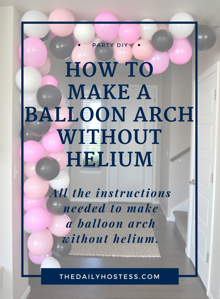 Balloon week diy balloon arch without helium the daily for Balloon decoration ideas no helium