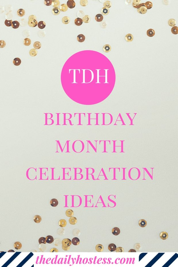how to celebrate a birthday month, birthday month ideas, birthday party ideas, birthday month ideas