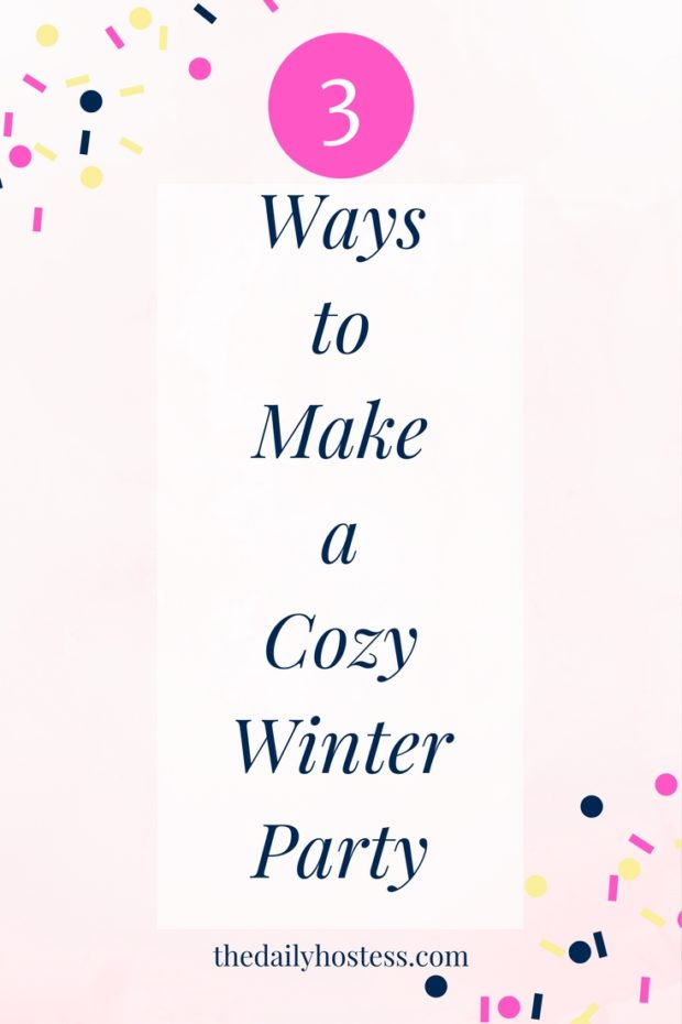 how to host a winter party, cozy winter party ideas, hygge at your winter party