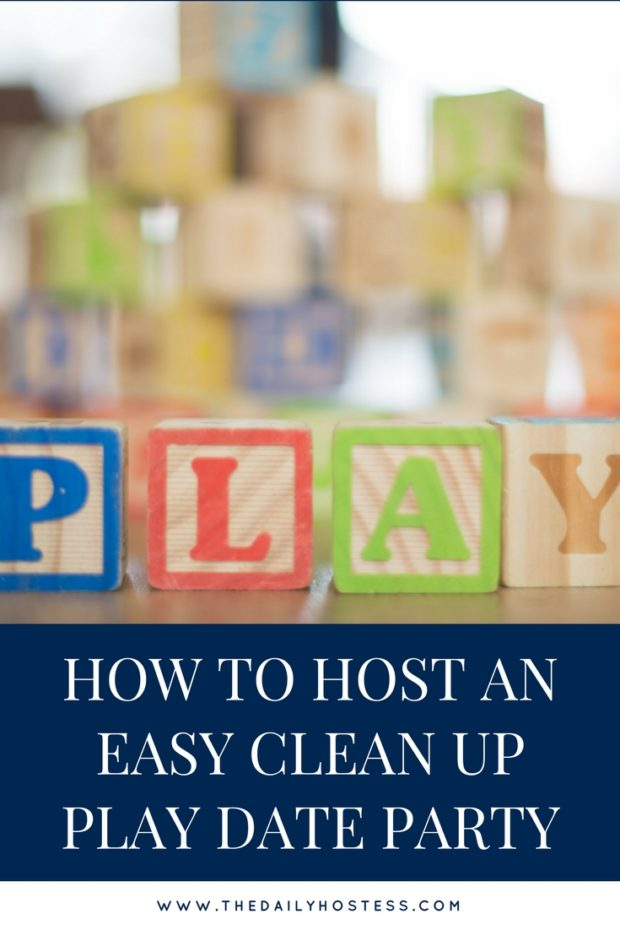 how to host a play date, easy clean up play date ideas, tips for hosting a play date